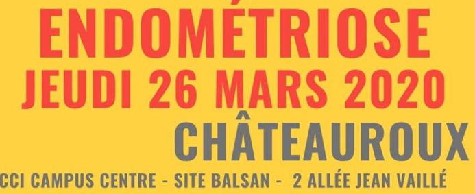 Endométriose : 26 mars – CCI Campus Centre Site Balsan à Châteauroux à 14h00 Colloque pour les professionnels et à 18h30 Conférence grand public
