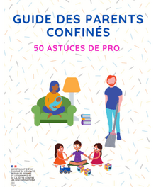 Guide des parents confinés – 50 astuces de pro